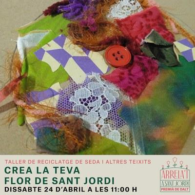 Crea la teva flor de Sant Jordi: Taller de reciclatge de seda i altres teixits a càrrec de l'Anna Albert