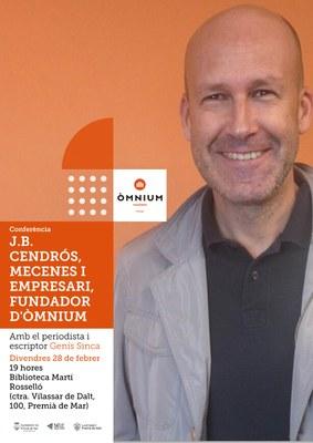 Conferència J.B: Cendrós, mecenes i empresari, fundador d'Òmnium