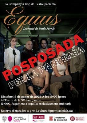 Avís: Es posposa l'obra de teatre 'Equus', a càrrec de la Companyia Cop de Teatre