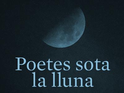 """Festival """"Poetes sota la lluna""""."""