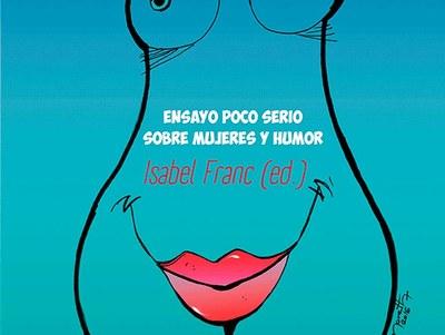 """Presentació del llibre """"Las humoristas"""" de Isabel Franc, amb la col·laboració de Núria Feliu"""