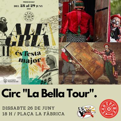 """Sant Pere 2021: Circ """"La Bella Tour""""."""
