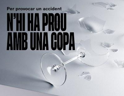 """""""Una copa i prou. Per provocar un accident n'hi ha prou amb una copa"""""""